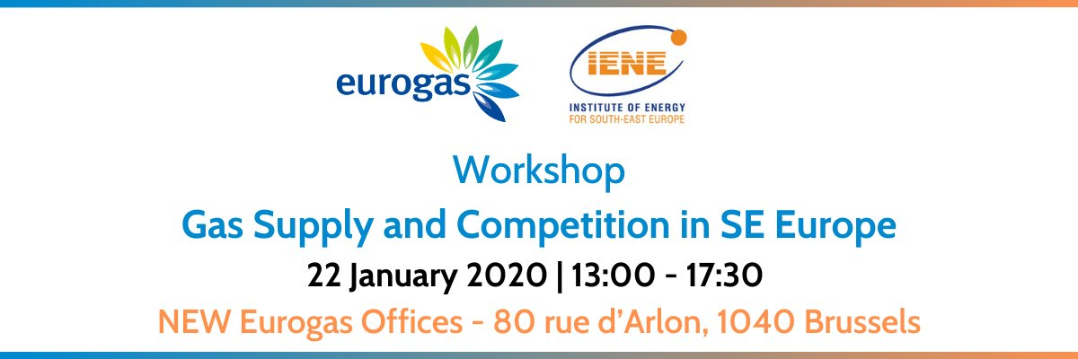 Joint Eurogas - IENE Workshop in Brussels on January 22 to Focus on Gas Supply and Competition Issues