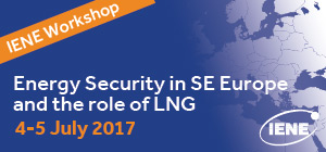 IENE Convenes International Workshop on «Energy Security in SE Europe and the Role of LNG»