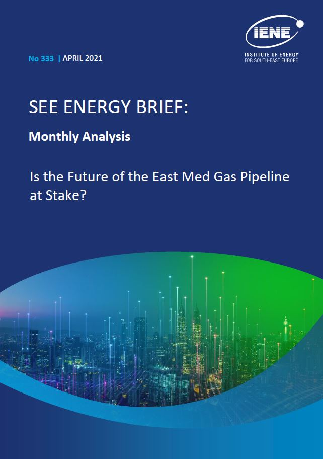 """""""S.E. Europe Energy Brief – Monthly Analysis"""" - April 2021"""