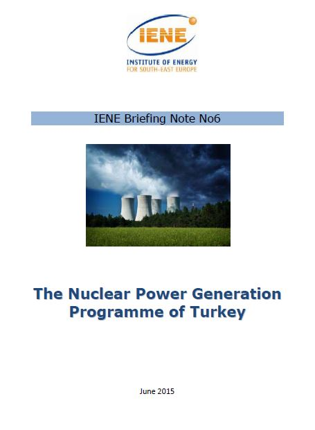 IENE Briefing Note No6 - The Nuclear Power Generation Programme of Turkey