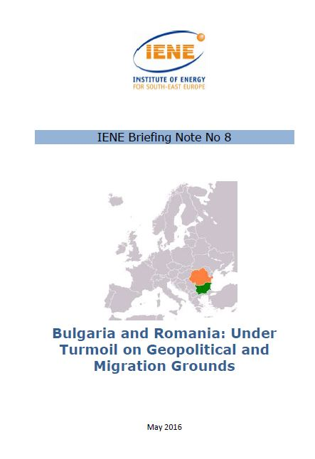 IENE Briefing Note No 8 - Bulgaria and Romania: Under Turmoil on Geopolitical and Migration Grounds