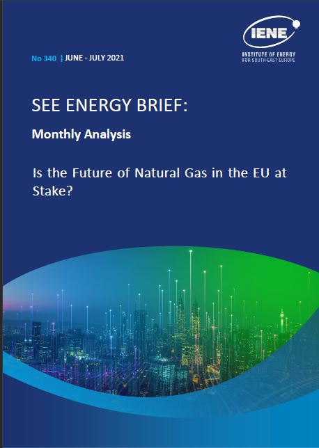 """""""S.E. Europe Energy Brief – Monthly Analysis"""" - June - July 2021"""