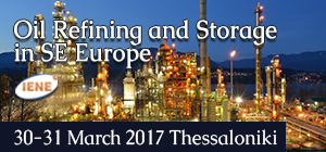 IENE Conference on «Oil Refining, Storage and Retail in SE Europe» Starts Today in Thessaloniki